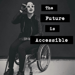 Meme featuring a Latinx wheelchair user gazing up into the distance and the phrase 'the future is accessible'""